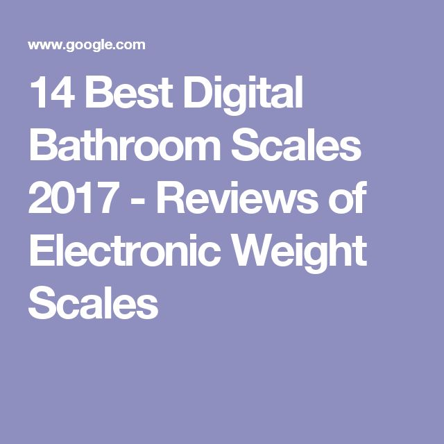 14 Best Digital Bathroom Scales 2017 - Reviews of Electronic Weight Scales