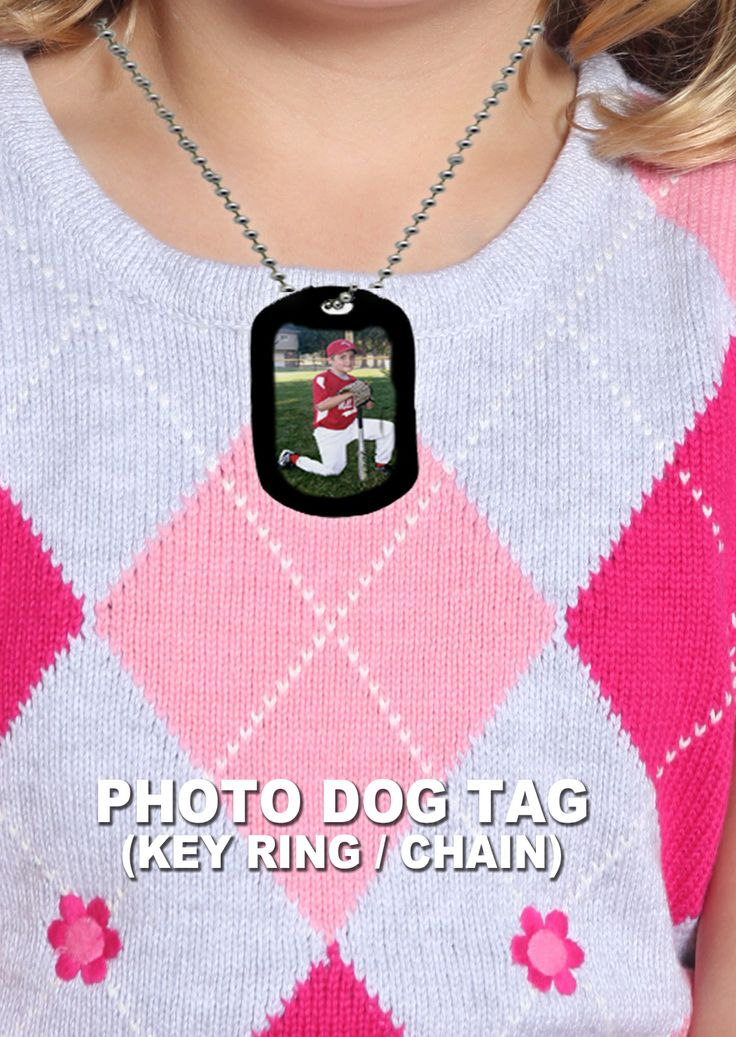 Your picture in dog tags. Can be used on a keyring or a chain.  tpiphoto.com