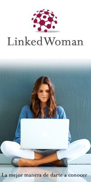 LinkedWoman: La mejor manera de darte a conocer
