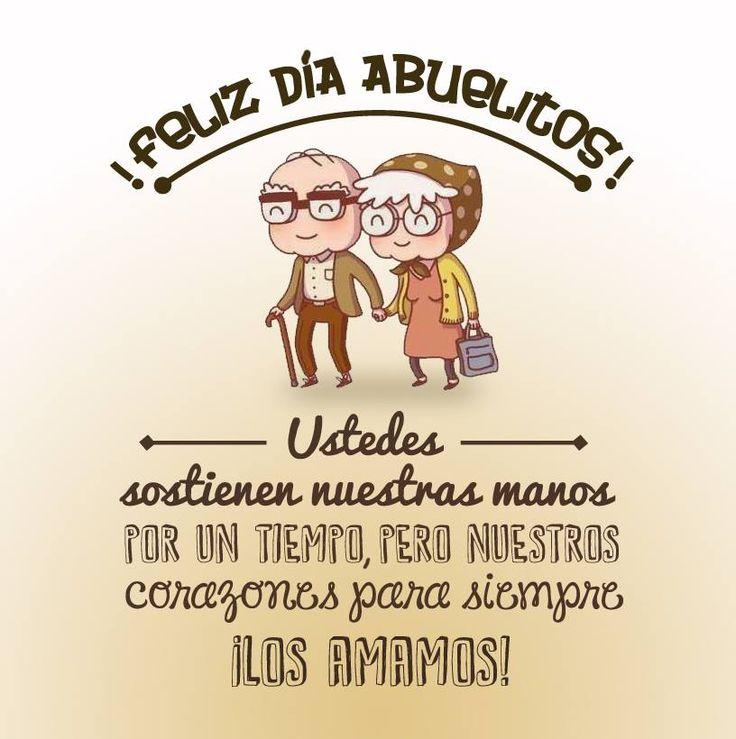 ¡Feliz día Abuelitos! Ustedes sostienen nuestras manos por un tiempo, pero nuestros corazones para siempre... ¡Los Amamos! #Citas #Frases @Candidman