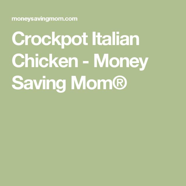 Crockpot Italian Chicken - Money Saving Mom®