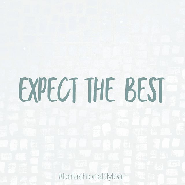 You Get What You Expect Soooo Always Expect The Best Quote Befashionablylean Feel Good Quotes Inspirational Quotes Business Inspiration