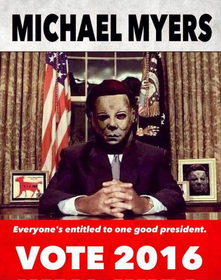 michael myers for president halloween moviesscary - Halloween Scary Movies