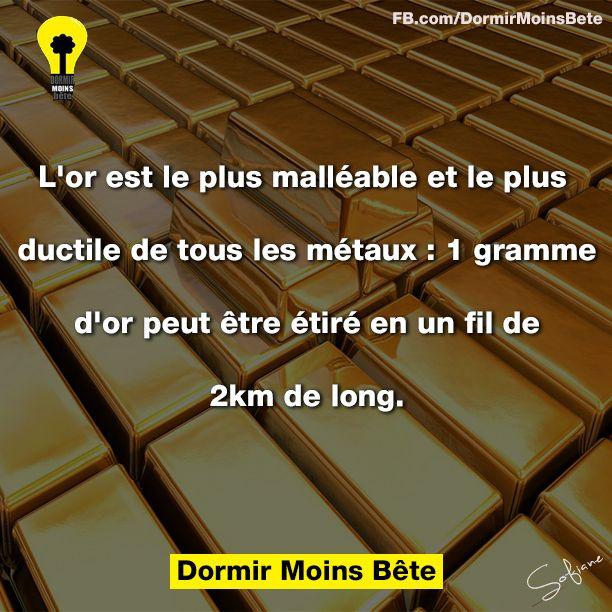 L'or est le plus malléable et le plus ductile de tous les métaux: 1 gramme d'or peut être étiré en un fil de 2 km de long.