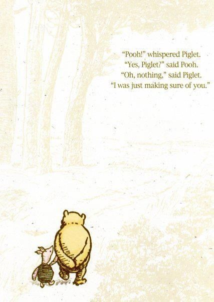 My FAVORITE Pooh Quote.