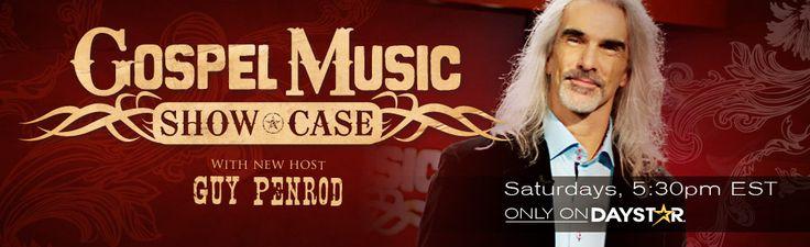 "Watch ""Gospel Music Show Case"" with Guy Penrod on Daystar: Saturdays 5:30pm EST"