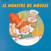 31997000787945 Le monstre de mousse. Annabelle sauve la vie de sa mère en combattant, dans son bain, le monstre de mousse. -- Court récit plaisant aux illustrations colorées et expressives. [SDM]