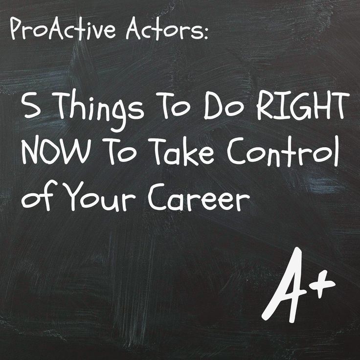 Ginger Soup for the Actor's Soul: Proactive Actors: 5 Things To Do Right Now To Take...