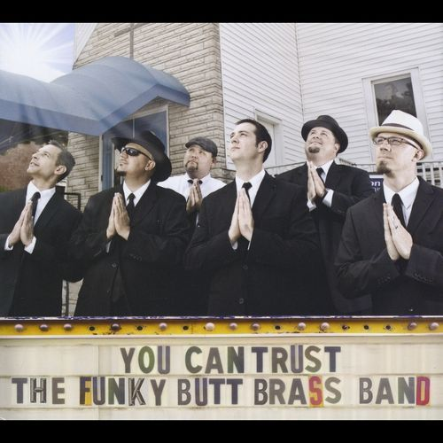 You Can Trust the Funky Butt Brass Band [CD]