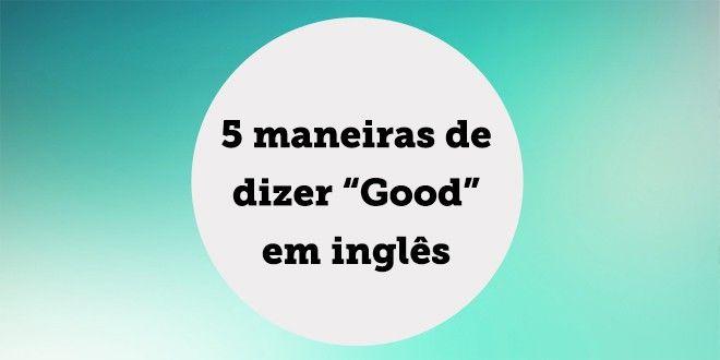 Hey students!  How are you? Good? Fine?  Você conhece mais maneiras de dizer bem/bom em inglês? ...