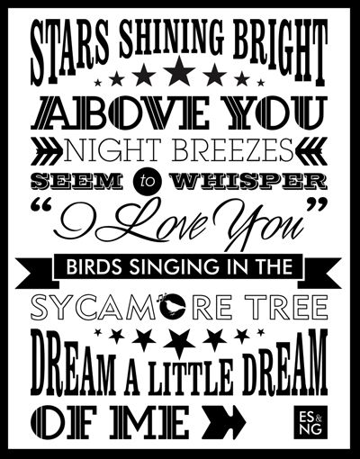 Dream a little dream of me.. Sing this to my son.....since birth. Now he requests it