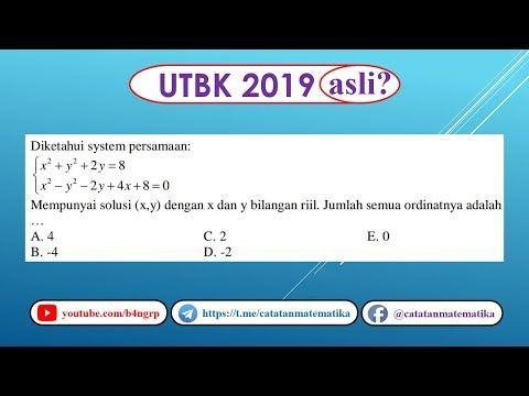Soal Asli Utbk 2019 Matematika Saintek Persamaan Kuadrat Sistem Persamaan Persamaan