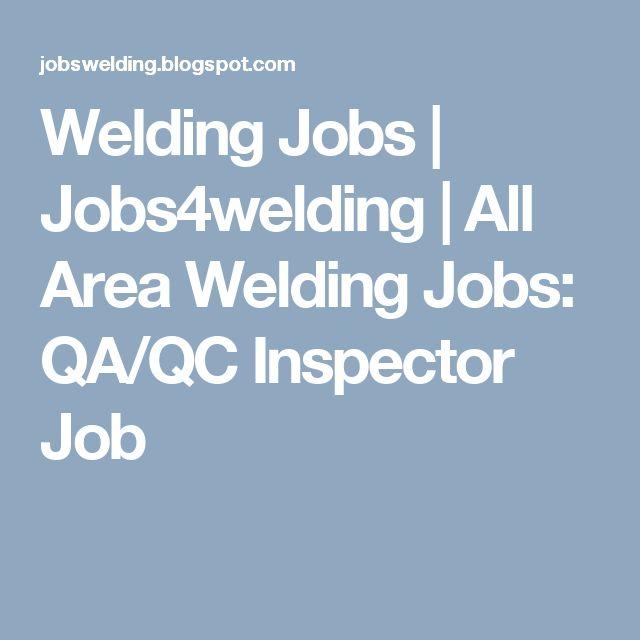 Welding Jobs | Jobs4welding | All Area Welding Jobs: QA/QC Inspector Job