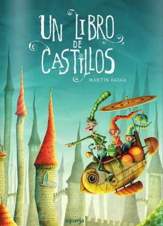 """""""Un libro de castillos"""" - Martín Badia (Ojoreja)"""