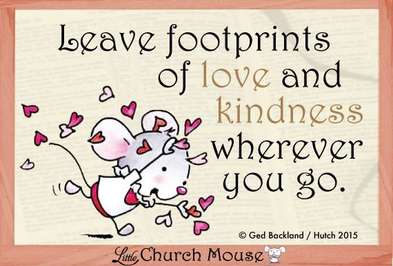 Leave your footprints wherever you go.