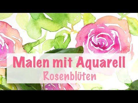 Malen Lernen Mit Aquarell Rosen Aquarell Rose Aquarell Und