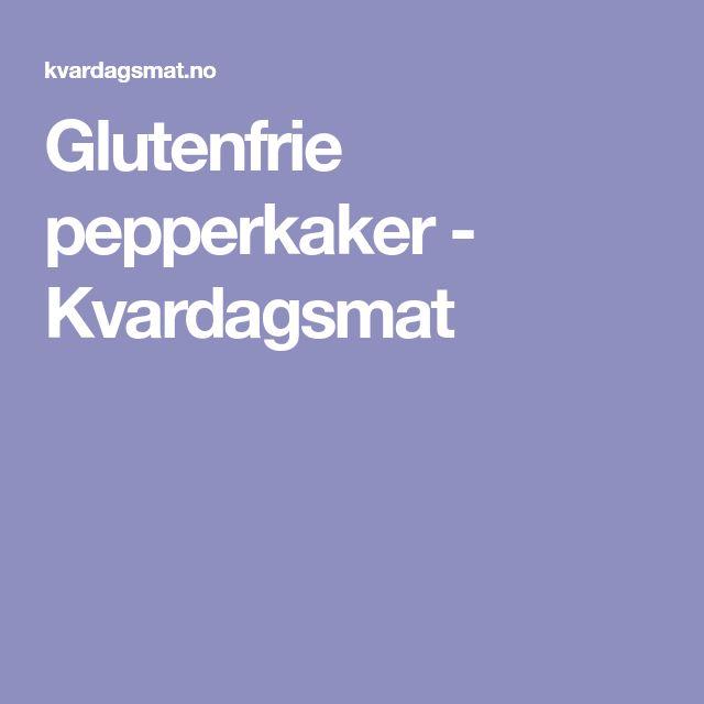 Glutenfrie pepperkaker - Kvardagsmat