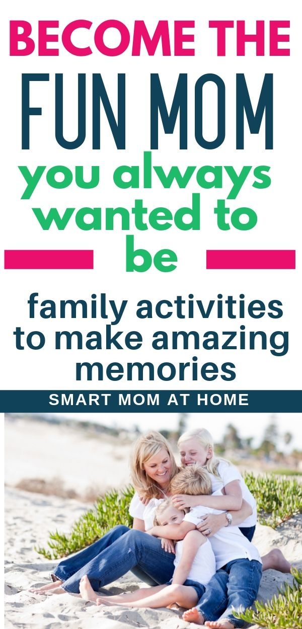 53 Activities to Be a Fun Mom