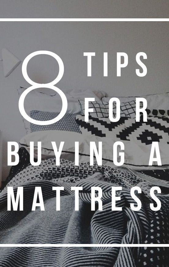 Mattress Shopping: 8 Tips for finding the perfect mattress.