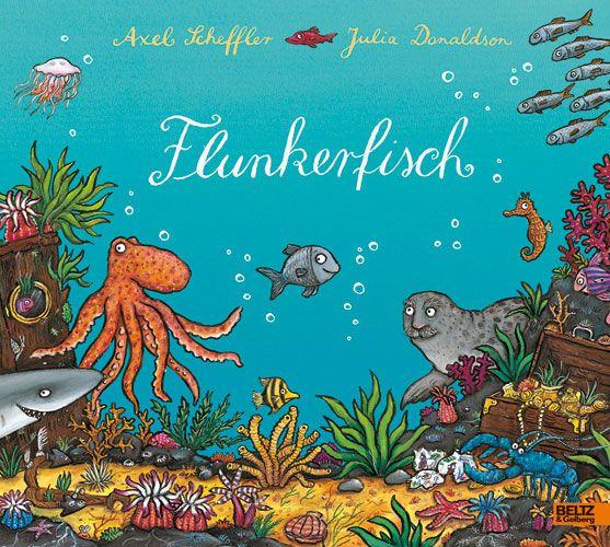 Flunkerfisch - Vierfarbiges Bilderbuch - Axel Scheffler, Julia Donaldson | BELTZ