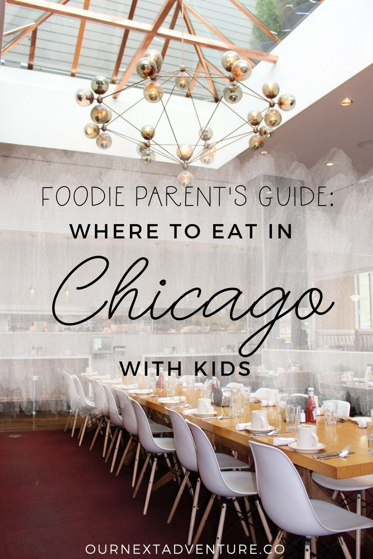 Foo Pa S Guide Where To Eat In Chicago With Kids Kid Friendly Restaurants And