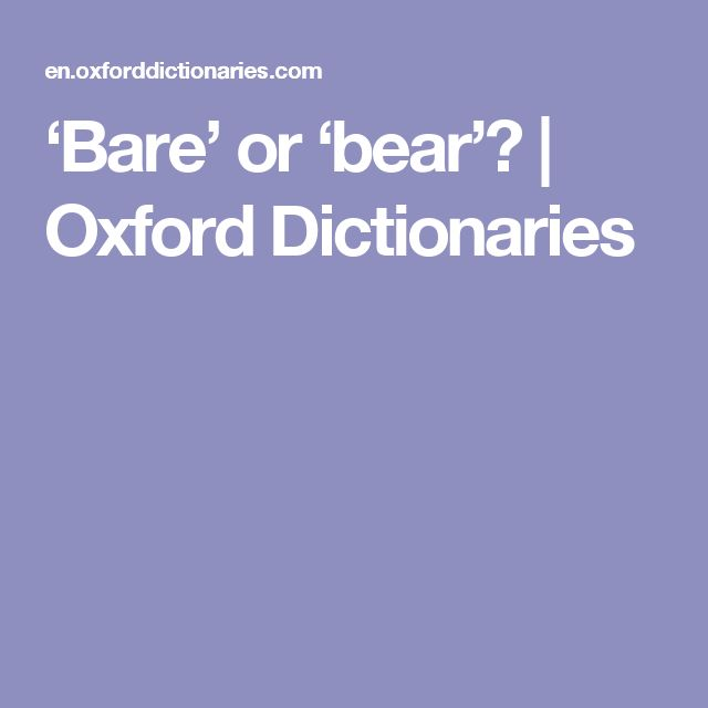 'Bare' or 'bear'? | Oxford Dictionaries