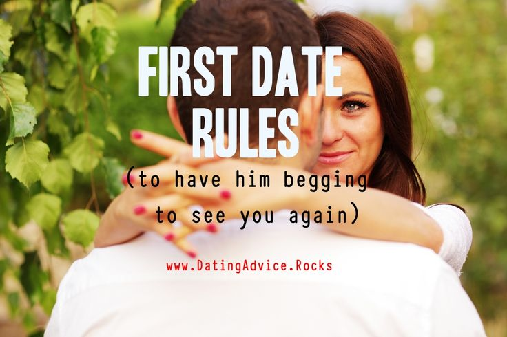 First Date Rules [To Have Him Begging To See You Again]...