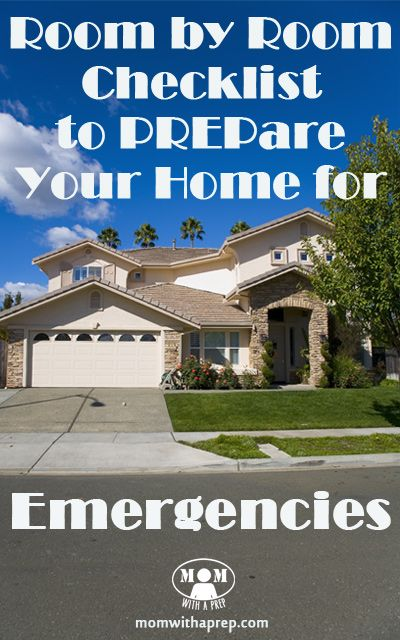 Room by Room Checklist to PREPare Your Home for Emergencies