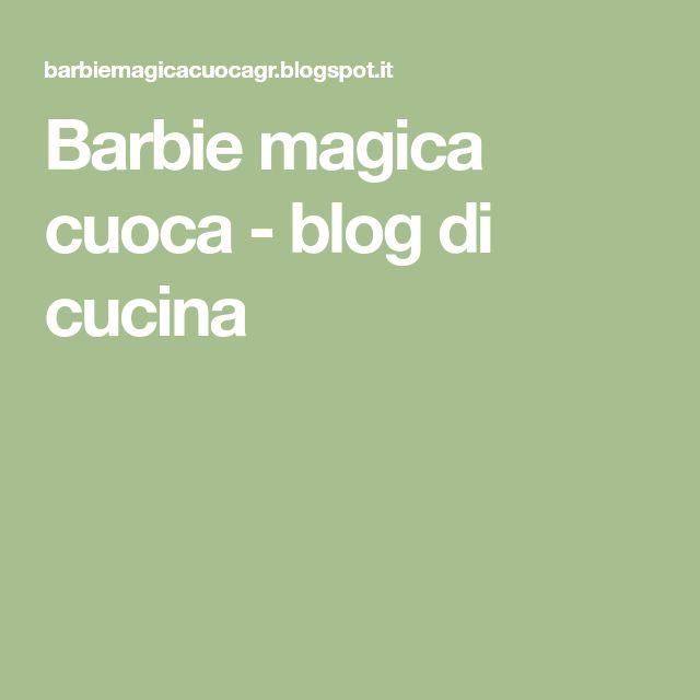 Barbie magica cuoca - blog di cucina