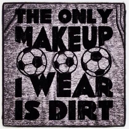 girls soccer quotes | Tumblr/ only on a practice or game day though