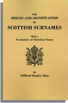The Origin And Signification Of Scottish Surnames With A Vocabulary Christian Names