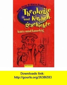 Theologie und Kirchengeschichte kurz und knackig (9783765514340) Tony Gray , ISBN-10: 3765514349  , ISBN-13: 978-3765514340 ,  , tutorials , pdf , ebook , torrent , downloads , rapidshare , filesonic , hotfile , megaupload , fileserve
