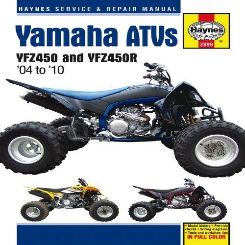 Yamaha ATVs 2004 to 2010: YFZ450 and YFZ450R (Haynes Service & Repair Manual)
