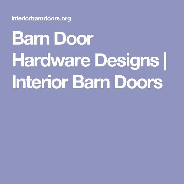 Barn Door Hardware Designs | Interior Barn Doors