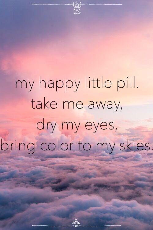 25+ best ideas about Happy Little Pill on Pinterest ...