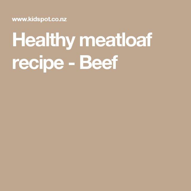 Healthy meatloaf recipe - Beef