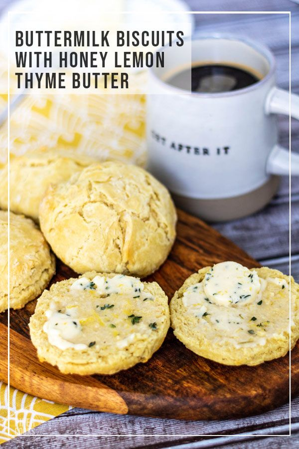 Buttermilk Biscuits With Honey Lemon Thyme Butter Recipe Easy Baking Recipes Buttermilk Biscuits Homemade Buttermilk Biscuits