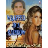 Wrapped In A Rainbow (Kindle Edition)By Delyse Rodrigues-Trink