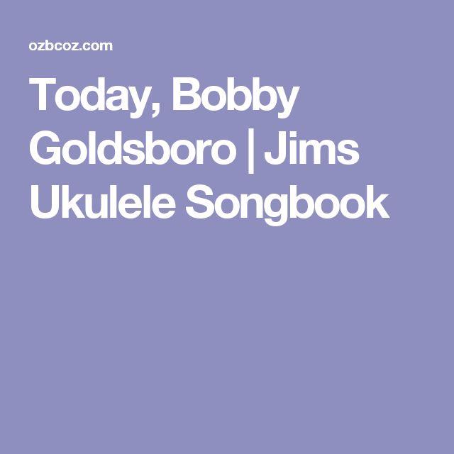 Today, Bobby Goldsboro | Jims Ukulele Songbook
