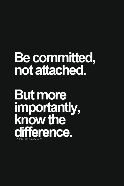 Attachment,one of my I would rather do without personality traits!