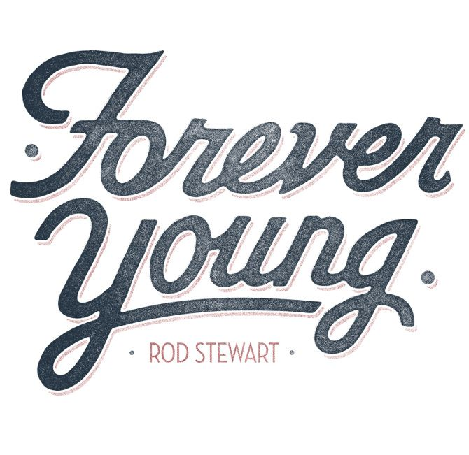 Pin by Kye Chen on .lettering | Forever young, Rod stewart ...