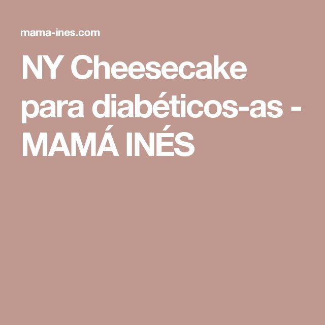 NY Cheesecake para diabéticos-as - MAMÁ INÉS