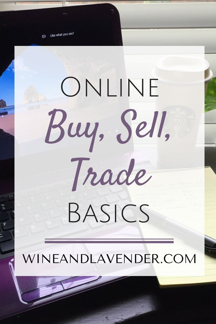 Make money, save money, and organize online with these helpful tips: Online Buy Sell Trade Basics http://www.wineandlavender.com/frugal-living/buy-sell-trade-basics/