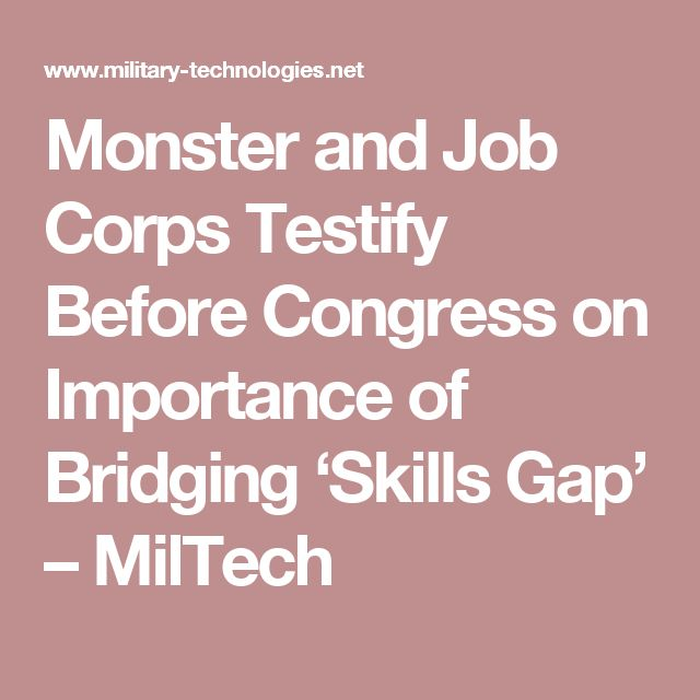 Monster and Job Corps Testify Before Congress on Importance of Bridging 'Skills Gap' – MilTech