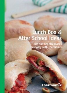 thermomix recipe book : Lunchbox and after school ideas