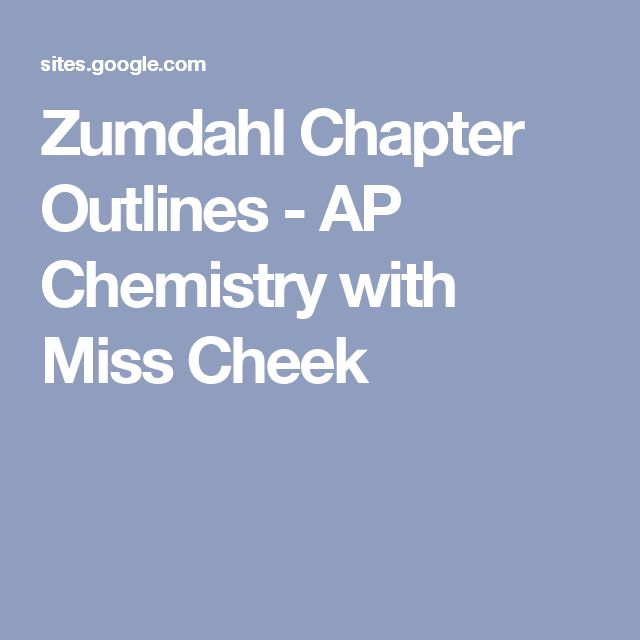 Zumdahl Chapter Outlines - AP Chemistry with Miss Cheek
