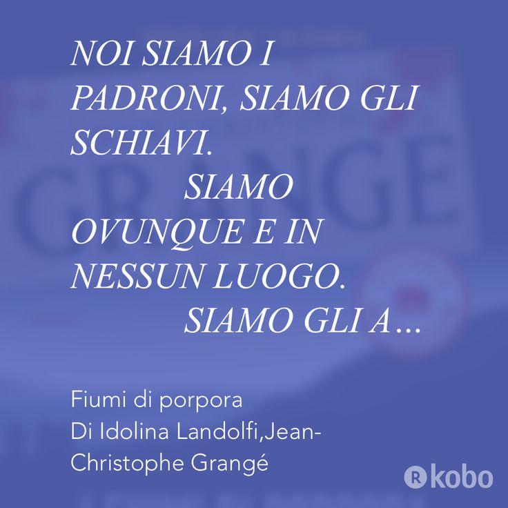 #kobo #readmore #citazione #citazionekobo https://store.kobobooks.com/it-IT/ebook/fiumi-di-porpora?utm_campaign=PhotoQuotesIOS%26utm_medium=Social%26utm_source=App_Acq