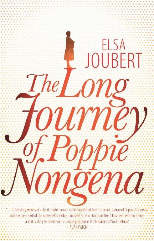 The Long Journey of Poppie Nongena - Elsa Joubert
