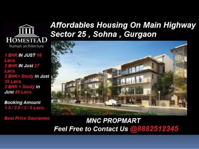 8882512345 ,Homestead Affordable housing sector 25 sohna Main Highway  by Mnc Propmart via slideshare