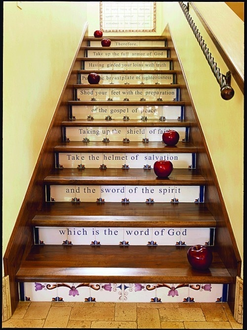 Ephesians 6:13-17 Scripture staircase, what an incredible idea, I can imagine climbing these stairs everyday and being reminded of the power of my Father in heaven.   I would love this.